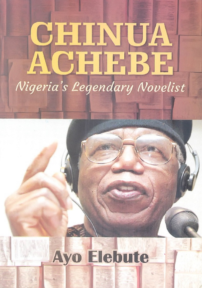 Book review: Delving into Chinua Achebe's life history | Tribune Online