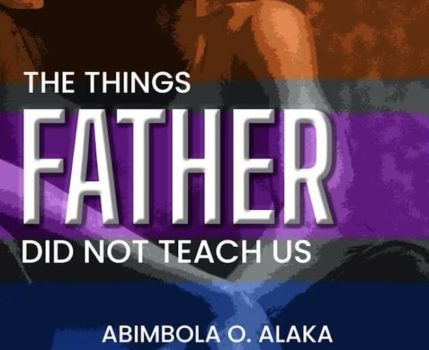 Book Review: Ignoring the pressure of the world: The bone of Alaka's 'The Things Father Did Not Teach Us'